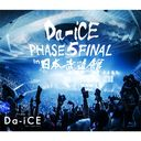 Da-iCE Hall Tour 2016 -Phase 5- Final In Nippon Budokan [Limited Pressing]