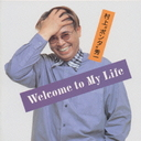 "Welcome To My Life/Murakami ""Ponta"" Syuuichi"