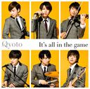 It's all in the game [Regular Edition]/Qyoto